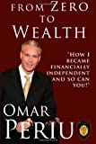 From Zero to Wealth, Omar Periu, 1493774905