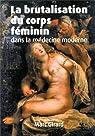 La brutalisation du corps féminin dans la médecine moderne par Girard
