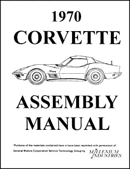 1970 corvette factory assembly instruction manual all models rh amazon com 1970 corvette manual transmission 1972 Corvette