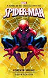 Spider-Man: Forever Young: A Novel of the Marvel Universe (Marvel Novels)