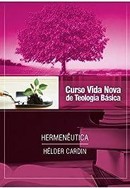 Curso Vida Nova de Teologia Básica. Hermenêutica - Volume 13
