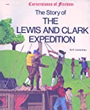 The Story of the Lewis and Clark Expedition, R. Conrad Stein, 0516446207
