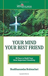 Your Mind Your Best Friend: 30 Days to Build Your Most Important Friendship
