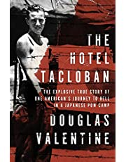 The Hotel Tacloban: The Explosive True Story of One American's Journey to Hell in a Japanese POW Camp