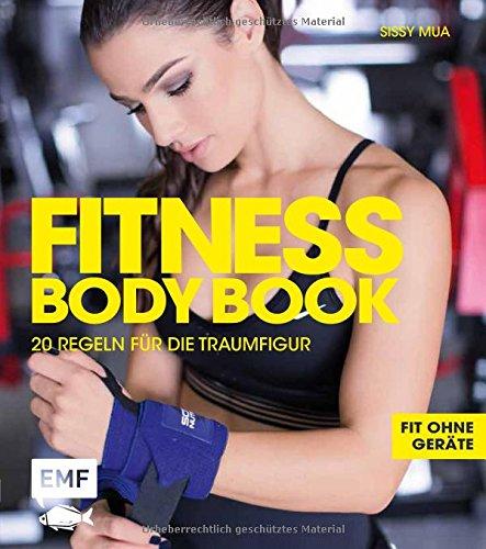 Fitness Body Book: 20 Regeln für die Traumfigur – Fit ohne Geräte