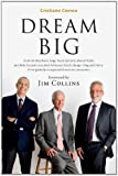 Dream Big (Sonho Grande): How the Brazilian Trio behind 3G Capital - Jorge Paulo Lemann, Marcel Telles and Beto Sicupira…