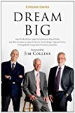 img - for Dream Big (Sonho Grande): How the Brazilian Trio behind 3G Capital - Jorge Paulo Lemann, Marcel Telles and Beto Sicupira Acquired Anheuser-Busch, Burger King and Heinz book / textbook / text book