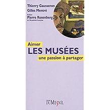 Aimer les musées: Une passion à partager (French Edition)