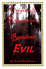 Origins & Experience of Resident Evil