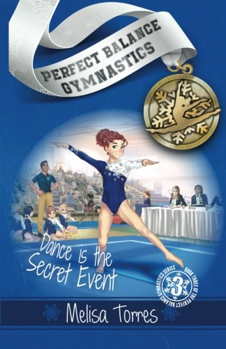 Dance is the Secret Event (Perfect Balance Gymnastics Series Book 3)