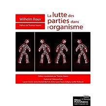 La lutte des parties dans l'organisme: Un essai d'embryologie (French Edition)