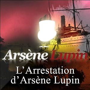 L'arrestation d'Arsène Lupin (Arsène Lupin 1)   Livre audio