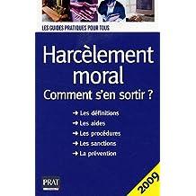 HARCÈLEMENT MORAL 2009 : COMMENT S'EN SORTIR