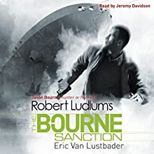 Robert Ludlum's The Bourne Sanction Audiobook by Eric Van Lustbader Narrated by Jeremy Davidson
