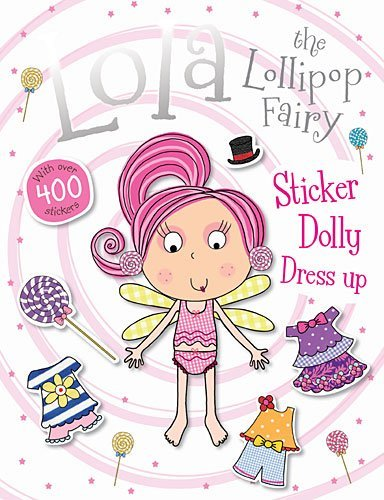 Lola the Lollipop Fairy Sticker Dolly Dress Up by Thomas Nelson -
