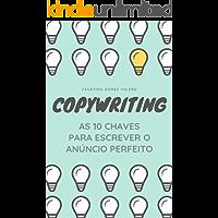 COPYWRITING - As 10 chaves para escrever o anúncio perfeito