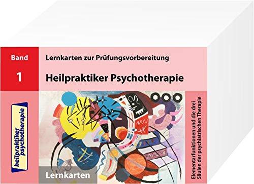 Heilpraktiker Psychotherapie - 200 Lernkarten Elementarfunktionen und die drei Säulen der psychiatrischen Therapie (Band 1)