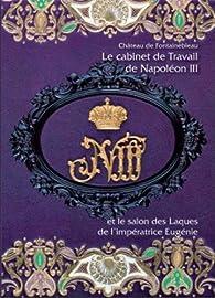 Le Cabinet de Travail de Napoleon III et le Salon des Laques de l'Imperatrice par Vincent Cochet