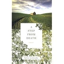 A Step from Death: A Memoir by Larry Woiwode (2009-02-17)