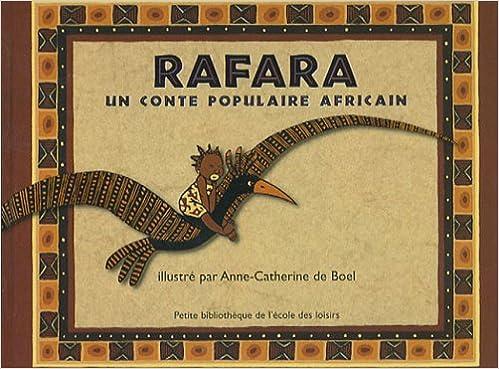 Est-il possible de télécharger des livres gratuitement Rafara : Un conte populaire africain by Anne-Catherine De Boel PDF RTF 2211086063