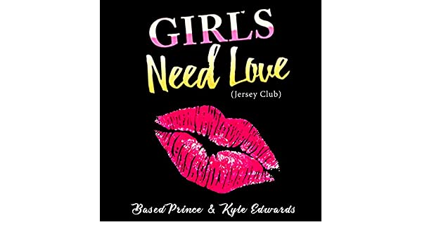 official photos 91240 c5db2 Girls Need Love (Jersey Club) [Explicit] by Kyle Edwards ...