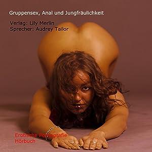 Gruppensex, Anal und Jungfräulichkeit Hörbuch