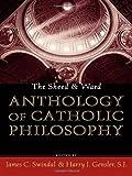 The Sheed and Ward Anthology of Catholic Philosophy, James C. Swindal, Harry J. Gensler, 074253197X
