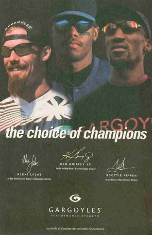 - Gargoyles Sunglasses: The Choice of Champions: Alexi Lalas, Ken Griffey Jr., Scottie Pippen: Great Original Photo Print Ad!