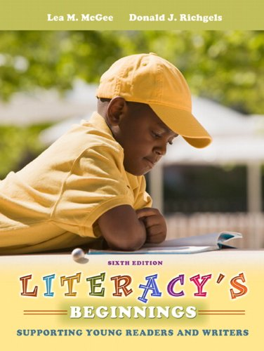 Literacy's Beginnings: Supporting Young Readers and Writers (6th Edition)