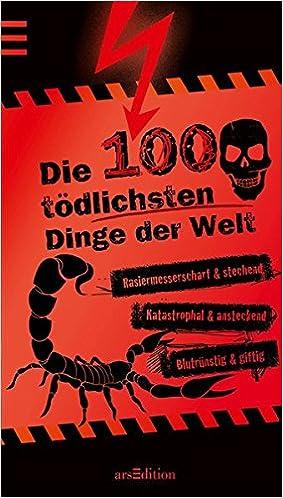 Die 100 tödlichsten Dinge
