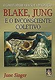 Blake, Jung e o inconsciente coletivo
