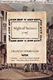 Night of Sorrows, Frances Sherwood, 0393329747