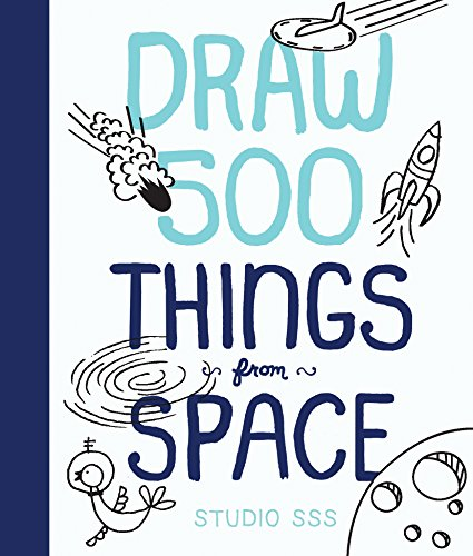 Draw 500 Things from Space: A Sketchbook for Artists, Designers, and - Studio Lilla Rogers
