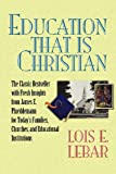 img - for Education That Is Christian book / textbook / text book