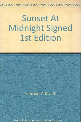 Sunset At Midnight Signed 1st Edition
