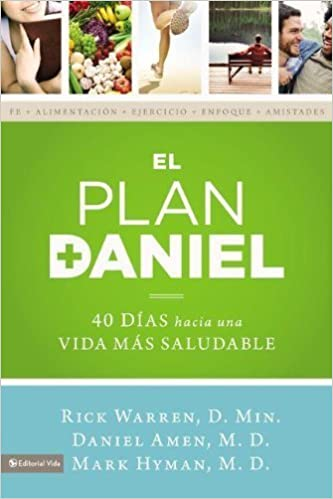 El plan Daniel: 40 d��as hacia una vida m��s saludable (The Daniel Plan) (Spanish Edition) by Warren, Rick, Amen, Dr. Daniel, Hyman, Dr. Mark (2013) ...