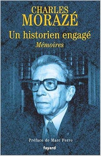 Lire en ligne Un historien engagé : Mémoires pdf