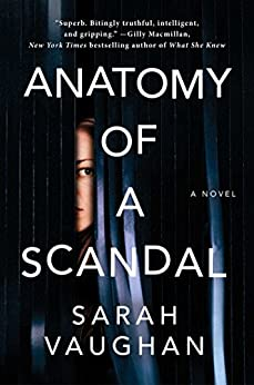 Anatomy of a Scandal: A Novel by [Vaughan, Sarah]