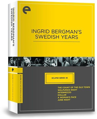 - Eclipse Series 46: Ingrid Bergman's Swedish Years (The Count of the Old Town, Dollar, Intermezzo, Walpurgis Night, A Woman's Face, June Night) (The Criterion Collection)
