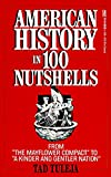 """American History in 100 Nutshells: From """"The"""