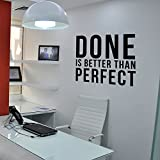 Inspirational Quotes Vinyl Wall Decal - Done is Better Than Perfect - 17'' x 20'' Home Office Workplace Motivational Art Decal Stickers