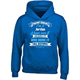 Im A Jordan. You Dont Scare Me. Ive Heard It All - Adult Hoodie L Royal