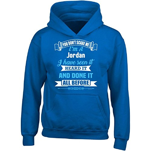 Im A Jordan. You Dont Scare Me. Ive Heard It All - Adult Hoodie L Royal by Cool Apparel Shop