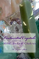Enchanted Crystals: Mind, Body & Chakras Paperback