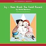Ivy & Bean Break the Fossil Record  | Annie Barrows