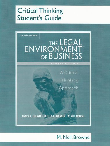 Critical Thinking Student's Guide for Legal Environment of Business: A Critical Thinking Approach