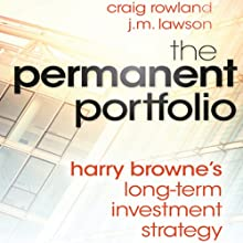 The Permanent Portfolio: Harry Browne's Long-Term Investment Strategy Audiobook by J. M. Lawson, Craig Rowland Narrated by Mark Delgado