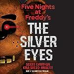 Five Nights at Freddy's: The Silver Eyes: Five Nights at Freddy's, Book 1 | Scott Cawthon,Kira Breed-Wrisley