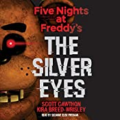 Five Nights at Freddy's: The Silver Eyes: Five Nights at Freddy's, Book 1 | Scott Cawthon, Kira Breed-Wrisley