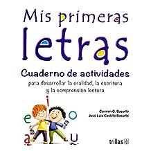 Mis Primeras Letras Cuaderno De Actividades Primaria: Cuaderno de Actividades para desarrollar la oralidad, la escritura y la comprensión lectora